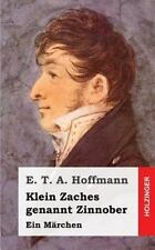 Klein Zaches by E. T. A. Hoffmann (2013, Paperback)