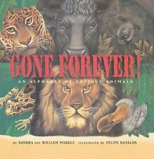 Gone Forever: An Alphabet of Extinct Animals: By Markle, Sandra, Markle, William
