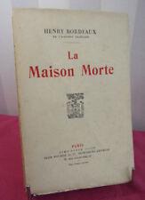 Henry Bordeaux. LA MAISON MORTE. Edition Originale sur pur fil