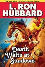 Western Short Stories Collection: Death Waits at Sundown by L. Ron Hubbard (201…