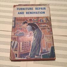 Furniture Repair and Renovation (Home Mechanics Series) 1948 Illustrated Hardbac