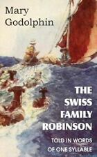 The Swiss Family Robinson Told in Words of One Syllable by Mary Godolphin...