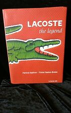 Lacoste the legend by Patricia Kapferer -Tristan Gaston-Breton