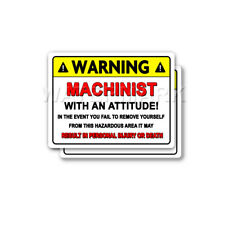 Machinist Warning Attitude Decal Hard Hat Window Bumper 2 pack Stickers mka
