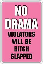 "Aluminum No Drama Violators Will Be Bitch Slapped 8"" x 12"" Funny Metal Sign"