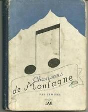 SAMIVEL : CHANSONS DE MONTAGNE - ALPINISME -1941- ILL. DE L'AUTEUR - RARE !
