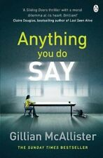 Anything You Do Say: THE ADDICTIVE psychological thriller from the Sunday Times