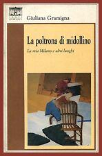 Giuliana Gramigna - La poltrona di midollino - Milano Ca' Bruta Ca' di Ciapp
