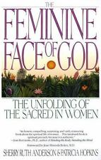 The Feminine Face of God : The Unfolding of the Sacred in Women by Sherry...
