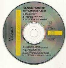 CD UNIQUEMENT ( SANS BOITE ET SANS JAQUETTE ) - CLAUDE FRANCOIS : LE TELEPHONE