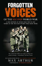Forgotten Voices of the Second World War: A New History of the Secon