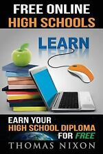 Free Online High Schools: Earn Your High School Diploma for Free! (Paperback or