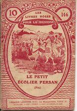 LE PETIT ECOLIER PERSAN / Les  livres roses de la Guerre n°146 / 1915