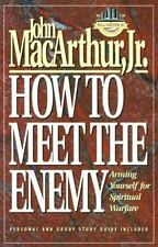 How to Meet the Enemy: Arming Yourself for Spiritual Warfare (MacArthur Study),