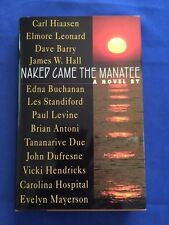 NAKED CAME THE MANATEE - FIRST EDITION SIGNED BY CARL HIAASEN AND OTHERS