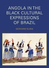 Angola in the Black Cultural Expressions of Brazil (Paperback or Softback)
