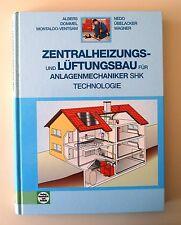 Zentralheizungs- und Lüftungsbau für Anlagenmechaniker SHK 2009