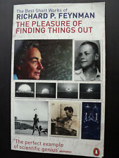 The Pleasure of Finding Things Out: The Best Short Works of Richard Feynman by R