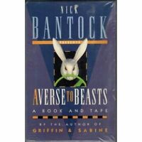 Averse to Beasts (Book & Cassette) Bantock, Nick Audio Cassette Used - Like New