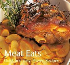 Meat Eats : Quick & Easy, Proven Recipes edited by Gina Steer (Paperback)