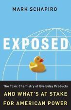 Exposed: The Toxic Chemistry of Everyday Products and What's at Stake for Americ