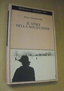 Irene Nemirovsky IL VINO DELLA SOLITUDINE / Biblioteca Adelphi 2011