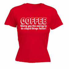COFFEE ENERGY TO DO STUPID THINGS FASTER WOMENS T-SHIRT tee mothers day gift