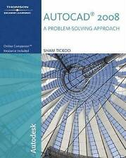 AutoCAD 2008: A Problem Solving Approach by Tickoo, Sham