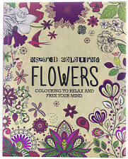 Inspired Colouring Flowers: Colouring to Relax and Free Your Mind by Parragon Bo