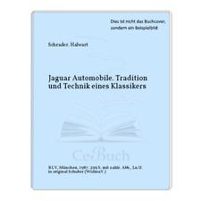 Schrader. Halwart: Jaguar Automobile. Tradition und Technik eines Klassikers