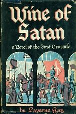 WINE OF SATAN a novel of the First Crusade by Laverne Gay (1949) Scribner's HC