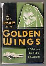 Rosa & Dudley Lambert - Mystery of the Golden Wings - 1st Ed 1936 in Original DW