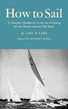 How to Sail: A Complete Handbook of the Art of Sailing for the Novice and the