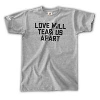 LOVE WILL TEAR US APART T-SHIRT - ALL COLOURS / UNISEX S M L XL - JOY DIVISION
