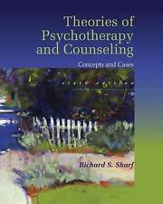 Theories of Psychotherapy & Counseling: Concepts and Cases by Richard S. Sharf (Hardback, 2015)