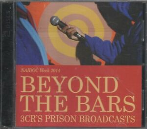 BEYOND THE BARS 3CR Prison Broadcasts 2014 NAIDOC brand new and sealed 2CD
