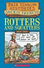 Rotters and Squatters: 1820-1850 by Jackie French (Paperback, 2009)