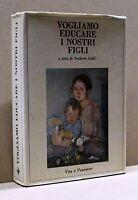 VOGLIAMO EDUCARE I NOSTRI FIGLI - N. Galli [Libro, Vita e Pensiero edit.]