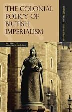 The Colonial Policy of British Imperialism (Oxford in Asia: Historical Reprints)
