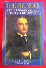 The Founder : Cecil Rhodes and the Pursuit of Power by Robert I. Rotberg 1988 PB