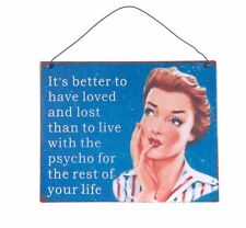 VINTAGE SIGN PLAQUE IT'S BETTER TO HAVE LOVED AND LOST THAN LIVE WITH PSYCHO