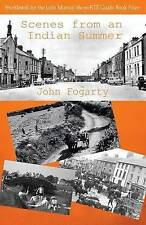 NEW Scenes from an Indian Summer by John Fogarty