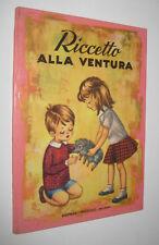 RICCETTO ALLA VENTURA ill. Anna Franzoni Editrice Piccoli 1963 coll. maggiolina