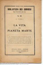 Forti U.- LA VITA SUL PIANETA MARTE - E.Tinto Ed. 1928 astronomia viaggi spazio