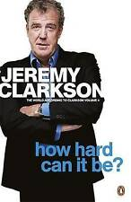 How Hard Can It Be?: The World According to Clarkson Volume 4 (World According t