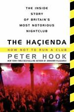 PETER HOOK HACIENDA How Not To Run A Club NEW ORDER Manchester