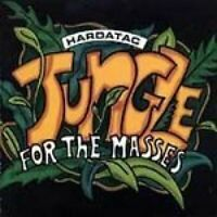 Hardatac Jungle for the masses [CD]