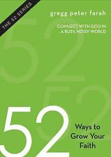 52 Ways to Grow Your Faith: Connect with God in a Busy, Noisy World (Paperback o