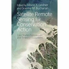 Satellite Remote Sensing for Conservation Action: Case  - Paperback / softback N
