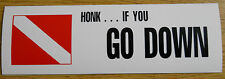 Scuba Diving Bumper Sticker Decal Honk... If You Go Down DS87